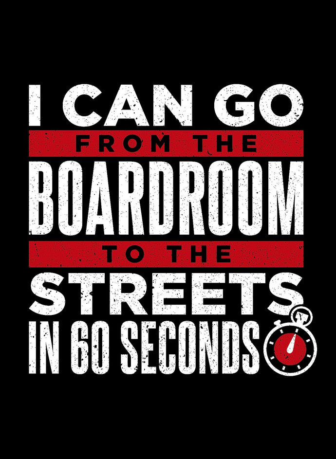 From Boardroom to Streets ( IRON ON SCREEN PRINT TRANSFER) - ME Customs, LLC