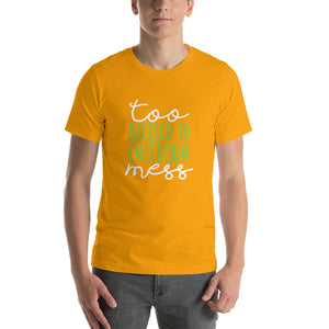 Too Blessed To Entertain Mess Short-Sleeve Unisex T-Shirt - ME Customs, LLC