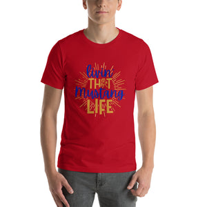 Living That Mustang  Life Short-Sleeve Unisex T-Shirt - ME Customs, LLC