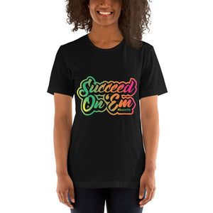 Succeed On i'm Short-Sleeve Unisex T-Shirt - ME Customs, LLC