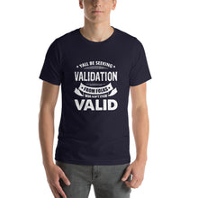 Load image into Gallery viewer, Yell Be Seeking Validation Short-Sleeve Unisex T-Shirt - ME Customs, LLC