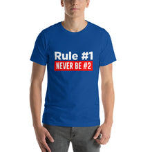 Load image into Gallery viewer, Rule #1 Never Be #2 Short-Sleeve Unisex T-Shirt - ME Customs, LLC
