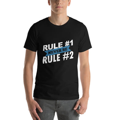 Rule 1 Never Be Rule 2 Short-Sleeve Unisex T-Shirt - ME Customs, LLC