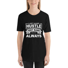 Load image into Gallery viewer, Last Name Hustle First Name Always Short-Sleeve Unisex T-Shirt - ME Customs, LLC