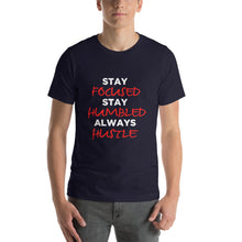 Load image into Gallery viewer, Stay Focused Stay Humble Always Hustle Short-Sleeve Unisex T-Shirt - ME Customs, LLC