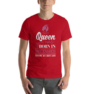 This Queen Was Born In December Short-Sleeve Unisex T-Shirt - ME Customs, LLC