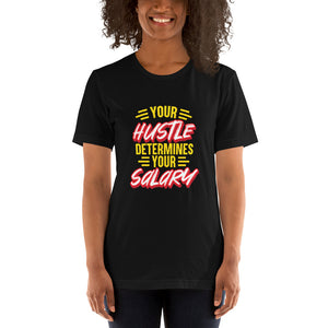 Your Hustle Determines Your Salary Short-Sleeve Unisex T-Shirt - ME Customs, LLC