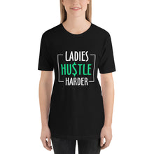 Load image into Gallery viewer, Ladies Hustle Harder Short-Sleeve Unisex T-Shirt - ME Customs, LLC