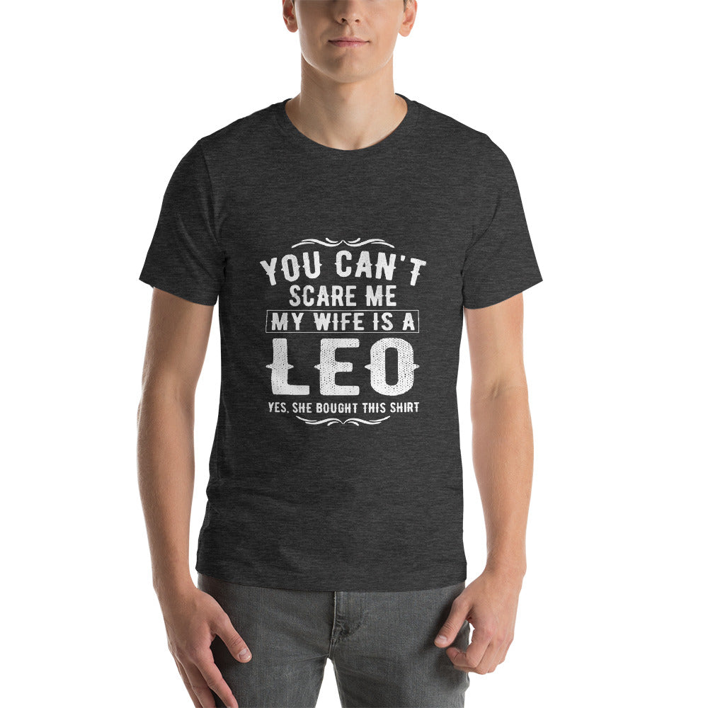 You Can't Scare Me My Wife Is LEO Short-Sleeve Unisex T-Shirt - ME Customs, LLC