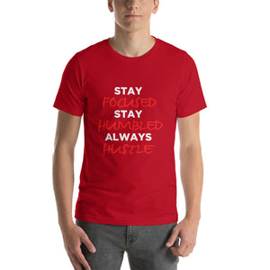 Stay Focused Stay Humble Always Hustle Short-Sleeve Unisex T-Shirt - ME Customs, LLC