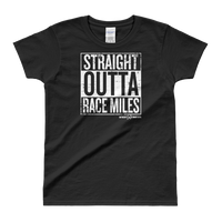 Straight Outta Race Miles - Women's Tee