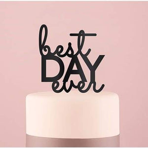 Best Day Ever Acrylic Cake Topper Black - Cake Topper