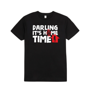 """Darling It's Home Time"" Tee 
