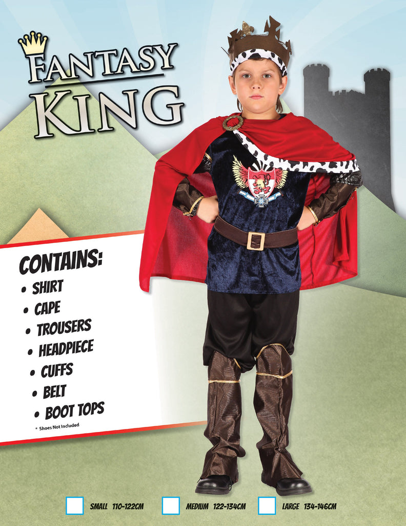 Fantasy King (M) Pack Contents : Shirt, Cape, Trousers, Headpiece, Cuffs, Belt Boot Tops Male Kids To fit child of height 122cm 134cm Colour : Red Blue