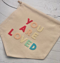 Load image into Gallery viewer, You Are Loved Wall Banner