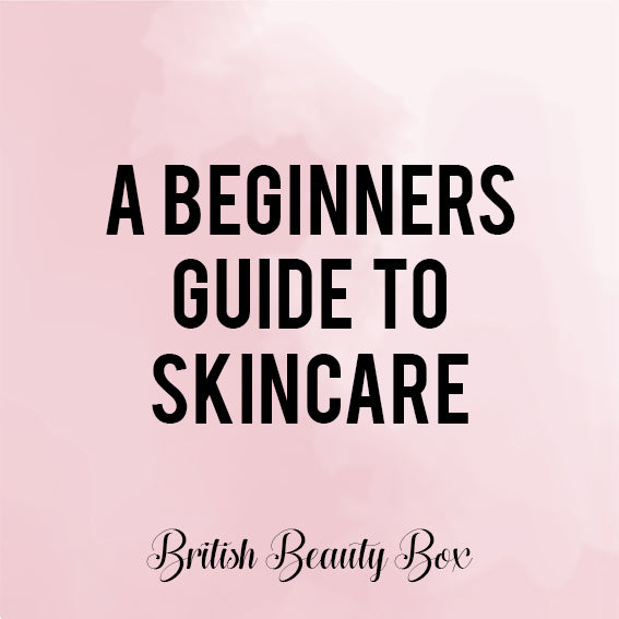 A Beginners Guide to Skincare