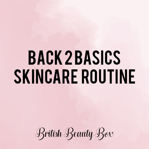 Back 2 Basics Skincare Routine