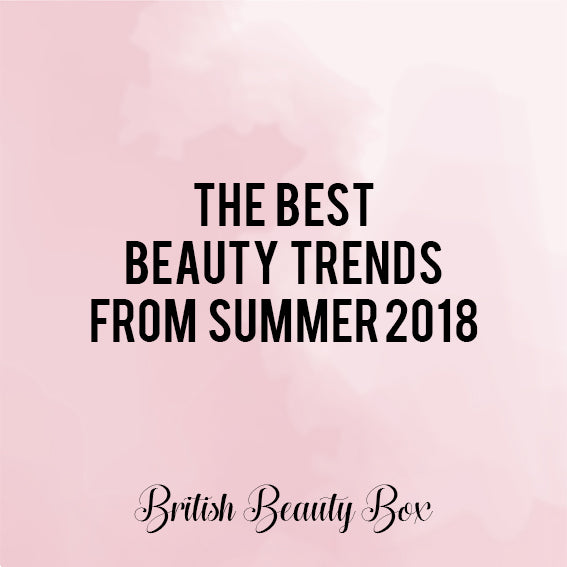 The Best Beauty Trends From Summer 2018