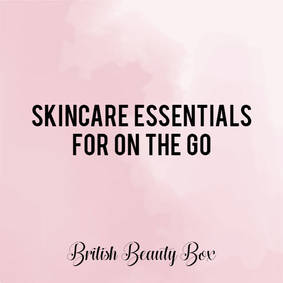 Skincare Essentials For On The Go