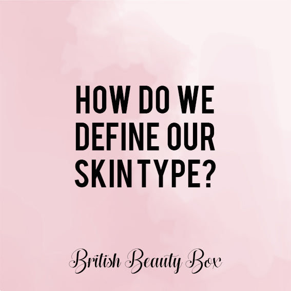How Do We Define Our Skin Type?