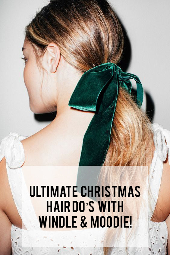 Ultimate Christmas Hair Do's With Windle & Moodie!