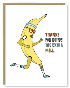 Banana Thanks for Going the Extra Mile Greeting Card