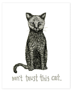 Don't Trust This Cat Print
