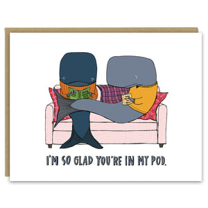 Whale, I'm Glad You're in My Pod Greeting Card