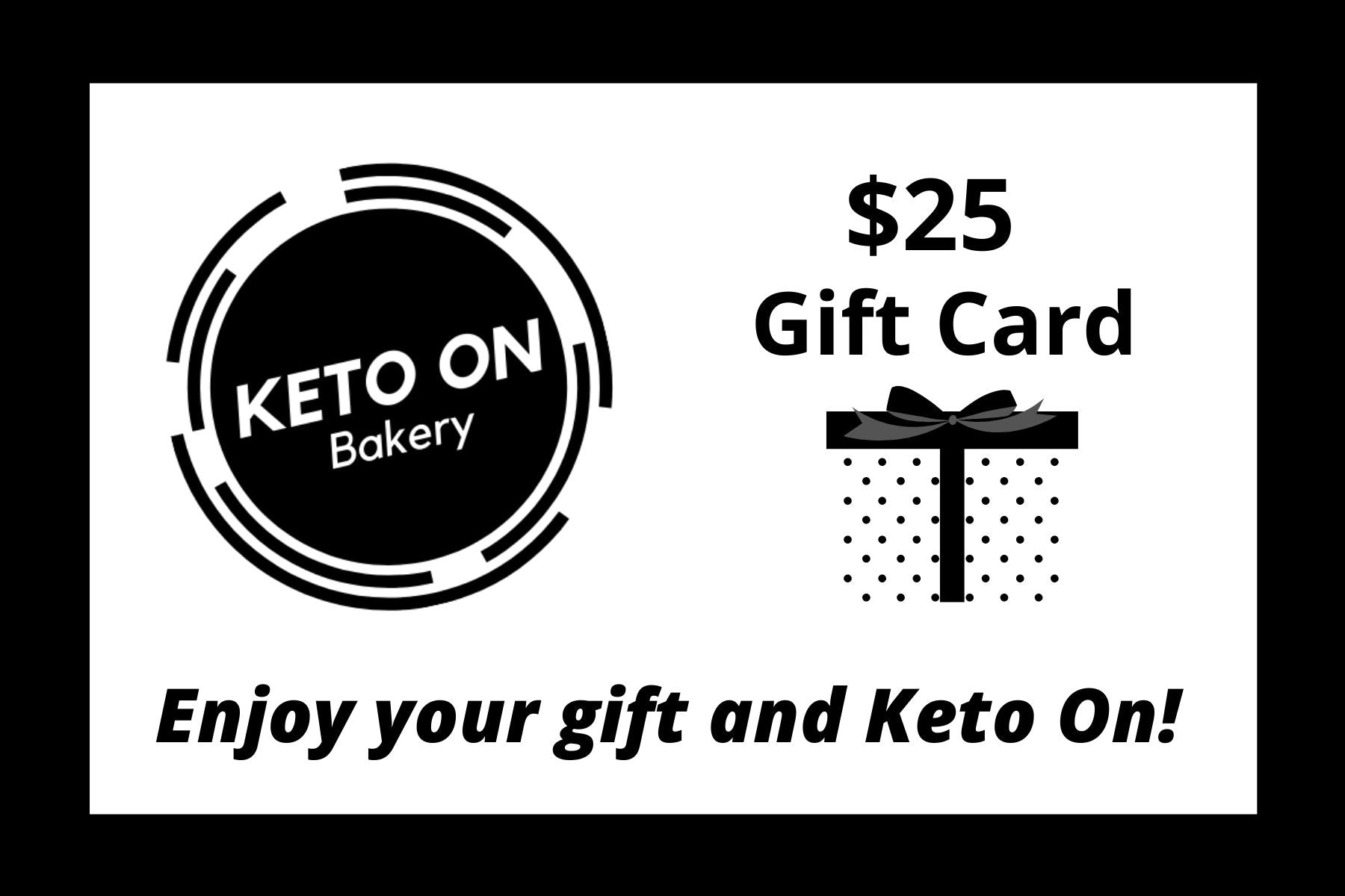 Keto On Bakery, $25 gift card, low carb, sugar free, ketogenic