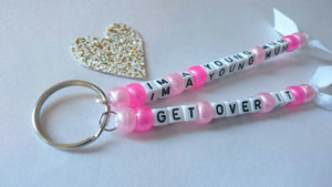 I'm a young mum, get over it keyring