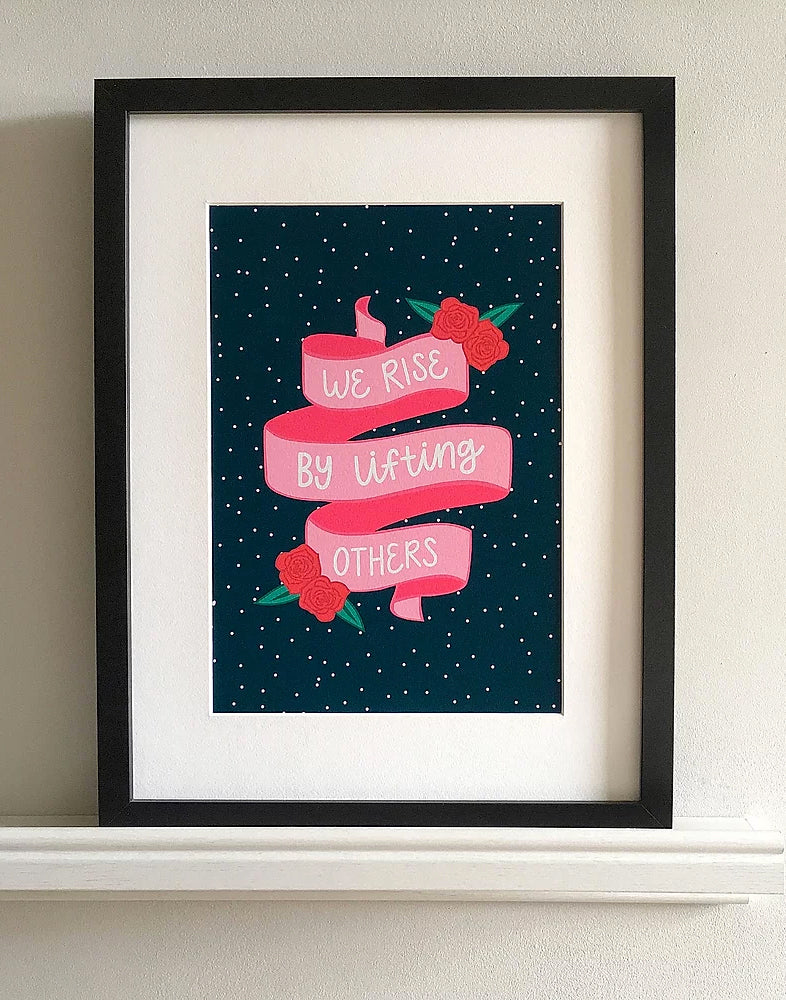 We Rise By Lifting Others Print - A5 - Loola Loves UK