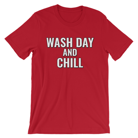 """Wash Day and Chill"" Tee"