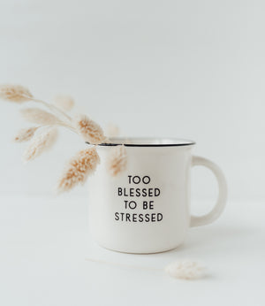 Tasse - Too blessed to be stressed