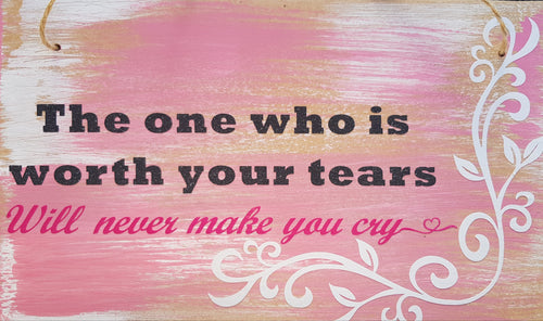 The one who is worth your tears will never make you cry - Homely Scents