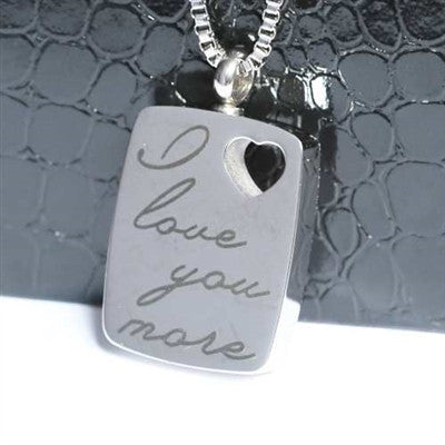 "Stainless Steel ""I Love You More"" Dog Tag Cremation Pendant"