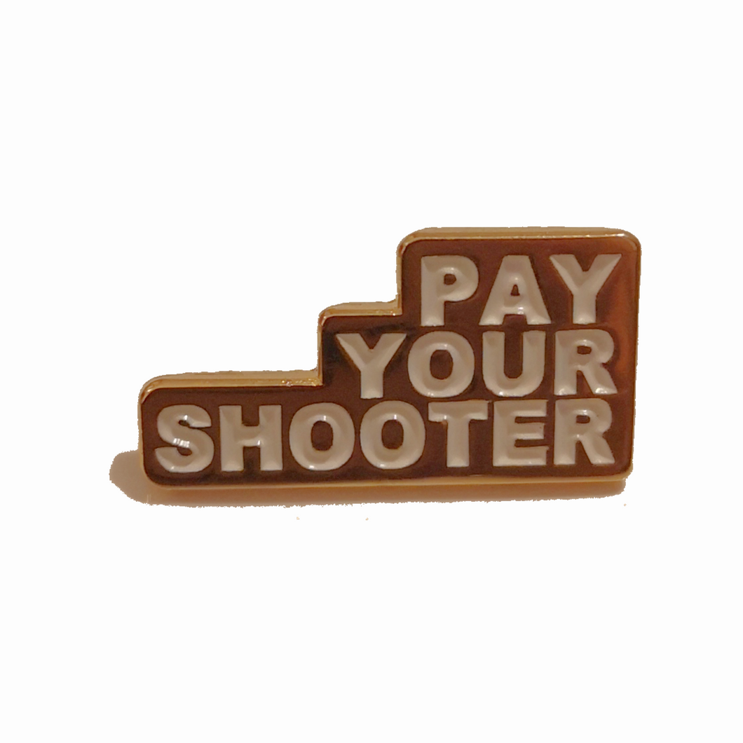 Pay Your Shooter White/Gold Enamel Pin-Film Bros
