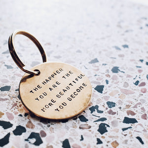 The happier you are the more beautiful you become Keyring