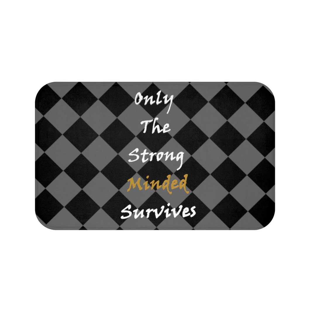 Only The Strong Minded Survives Bath Mat