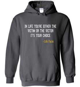 Life Facts: Victim Or Victor Hoodie