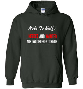 Note To Self: Needed And Wanted Are Two Different Things Hoodies