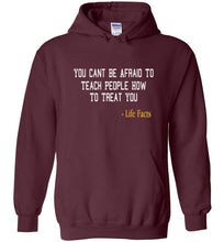 Life Facts: Teach People How To Treat You Hoodie