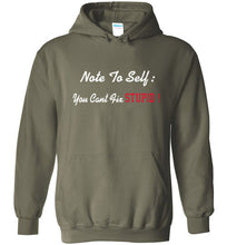 Note To Self: You Cant Fix Stupid Hoodie - UniqXpression