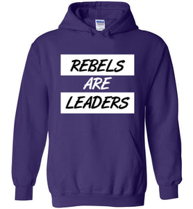 Rebels Are Leaders Hoodies