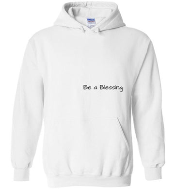 Be A Blessing... Hoodie