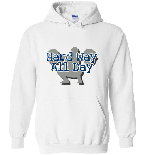 Hard Way All Day Hoodie - UniqXpression
