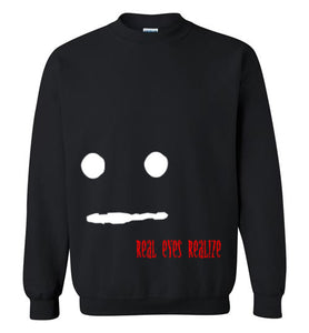Real Eyes Realize Sweatshirt