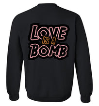 Love Is A Bomb (Front & Back Print) Sweatshirt - UniqXpression
