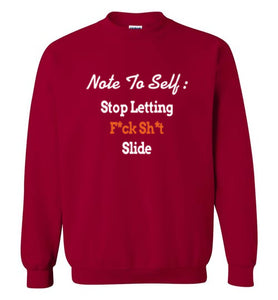 Note To Self: Stop Letting F*ck Sh*t Slide Sweatshirt