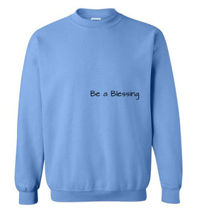 Be A Blessing... Sweatshirt