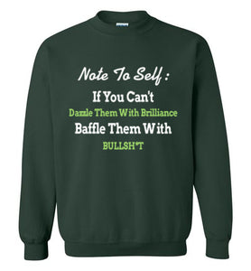 Note To Self: Dazzle or Baffle Sweatshirt